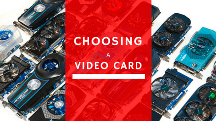 choosing a video card for your custom gaming computer