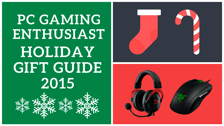 holiday gift guide 2015 pc gaming enthusiast