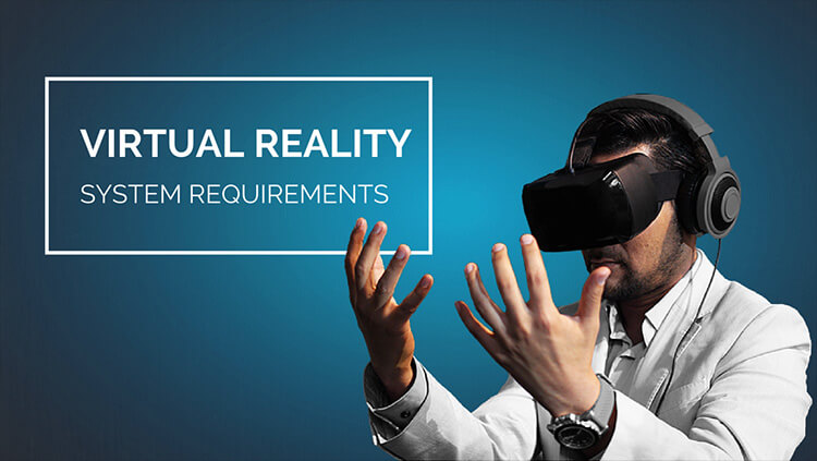 System requirements for VR Virtual Realty Oculus Rift