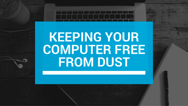 Keeping Your Computer Free From Dust