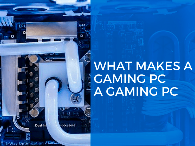 what makes a gaming pc