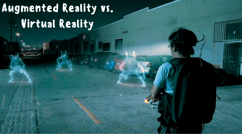 Augmented Reality vs. Virtual Reality
