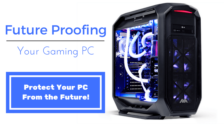 Future Proof Your PC
