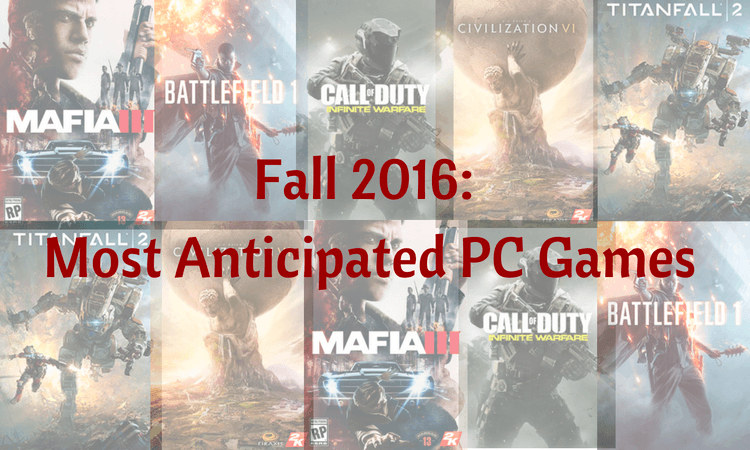 Fall 2016 Most Anticipated PC Games