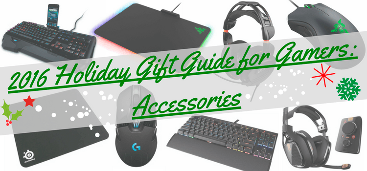 2016 Holiday Gift Guide for Gamers: Accessories